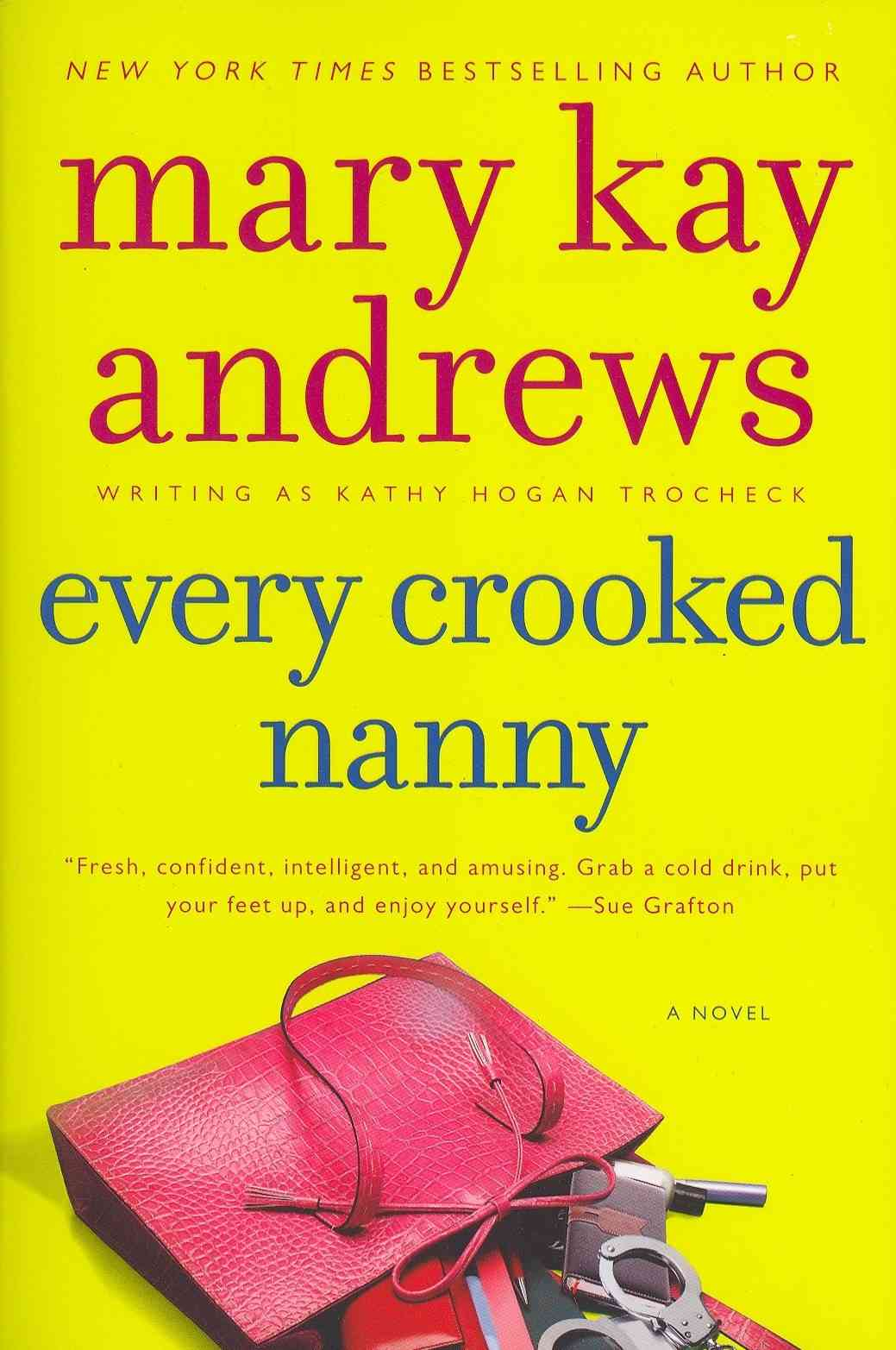 Every Crooked Nanny By Andrews, Mary Kay