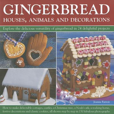 Gingerbread - Houses, Animals and Decorations By Farrow, Joanna